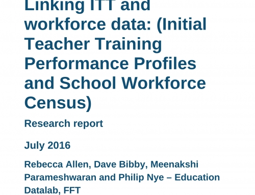 Linking ITT and workforce data: (Initial Teacher Training Performance Profiles and School Workforce Census)